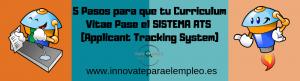 5 Pasos para que tu Curriculum Vitae Pase el SISTEMA ATS (Applicant Tracking System)